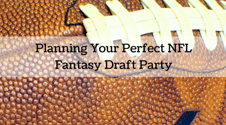 Planning Your Perfect NFL Fantasy Draft Party